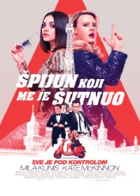 film ŠPIJUN KOJI ME JE ŠUTNUO   (The Spy Who Dumped Me)